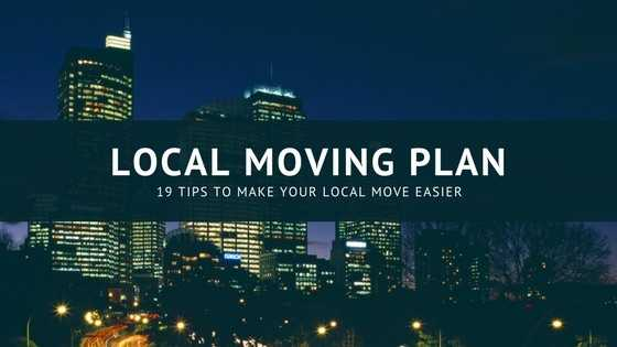 Your Easy Local Moving Plan With 19 Tips